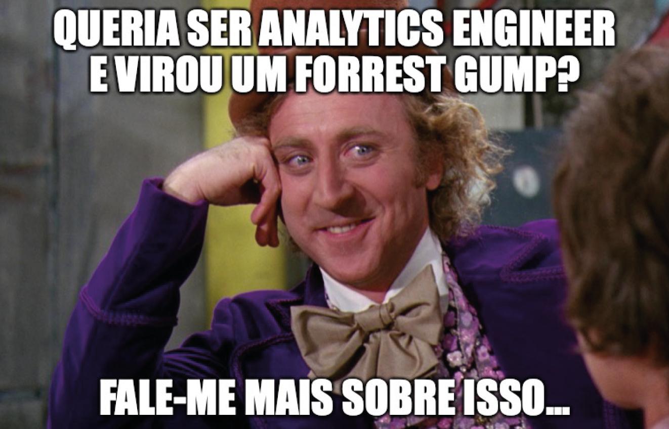 """Homem de terno roxo e cartola dourada representando psicólogo perguntando """"Queria ser analytics engineer e virou um Forrest Gump? Fale-me mais sobre isso..."""", após o texto abordar que analytics engineer deve dominar ferramentas modernas para desenvolver um storytelling."""